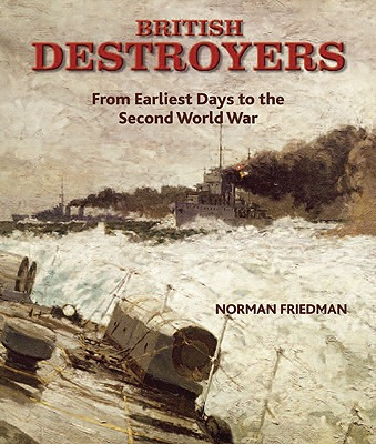 British Destroyers By Friedman, Norman/ Baker, A. D., III (CON)/ Raven, Alan (CON)
