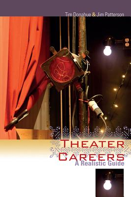 Theater Careers By Donahue, Tim/ Patterson, Jim