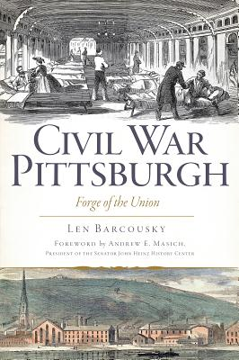 Civil War Pittsburgh By Barcousky, Len/ Masich, Andrew E. (FRW)